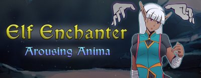 Elf Enchanter: Arousing Anima 1.0